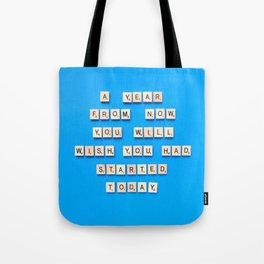 Start Today Tote Bag
