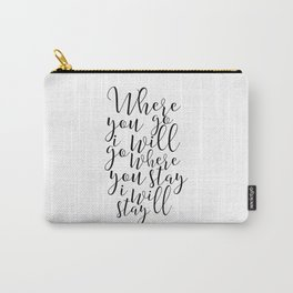 Printable Art, Where You Go I Will Go, Bible Verse ,Scripture Art,Bible Cover,Christian Print,Quote Carry-All Pouch