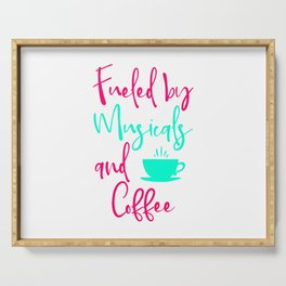 Fueled by Musicals and Coffee Fun Music Quote Serving Tray