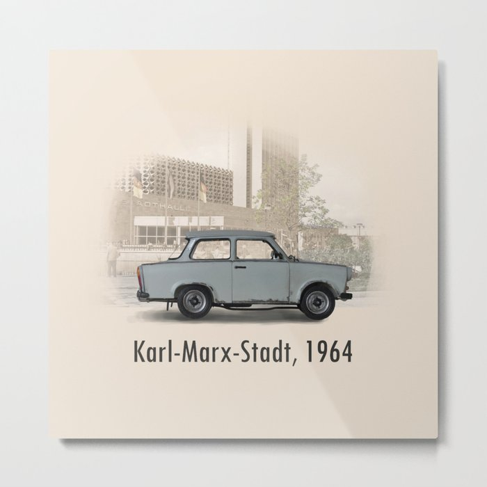 A Trabant in Karl-Marx-Stadt Metal Print