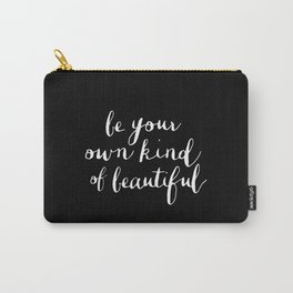 Be Your Own Kind of Beautiful typography poster black-white design home decor bedroom wall art Carry-All Pouch
