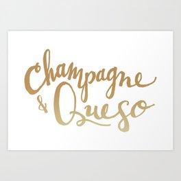 Champagne & Queso Art Print