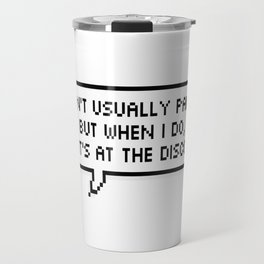 I Don't Usually Panic, But When I do It's at the Disco Travel Mug