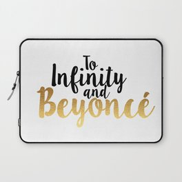 To Infinity and Bey Laptop Sleeve