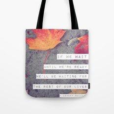 don't wait. Tote Bag