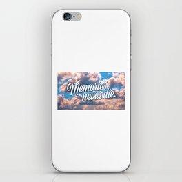 Memories never die iPhone Skin