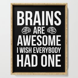 Brains Are Awesome Funny Quote Serving Tray
