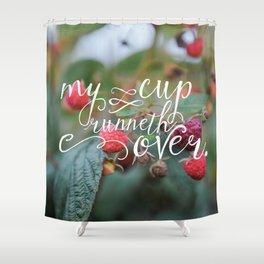 My Cup Runneth Over Encouraging Raspberry Nature Photograph Shower Curtain