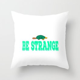 """""""Be Extra Ordinary Be Strange""""  tee design for unique and awesome people like you! Makes a cool gift Throw Pillow"""