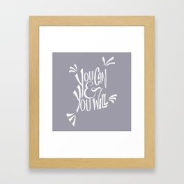 You can and you will (Lilac Gray) Framed Art Print