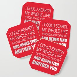 Never Find Another You Coaster