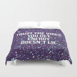 Trust The Vibes You Get Duvet Cover