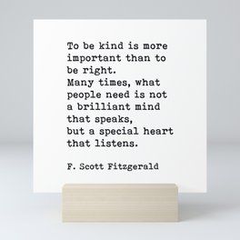 To Be Kind Is More Important, Motivational, F. Scott Fitzgerald Quote Mini Art Print