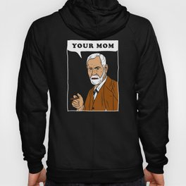 Your Mom - Freud Hoody