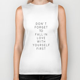 Don't Forget To Fall In Love With Yourself First,Love Yourself,Be You,Treat Yo Self,Modern Art Biker Tank