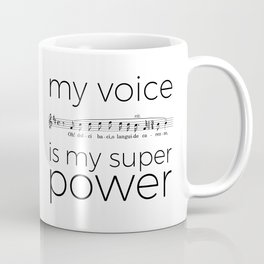 My voice is my super power (tenor, white version) Coffee Mug