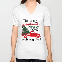 This is my hallmark christmas movie watching Shirt Unisex V-Neck