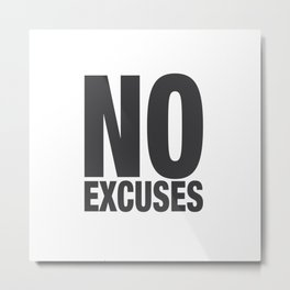 No Excuses - Gray Metal Print