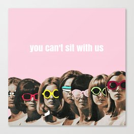 Mean Girl - You Can't Sit With Us Canvas Print