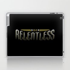 Be Relentless Laptop & iPad Skin