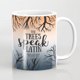 The trees speak latin - Maggie Stiefvater Coffee Mug
