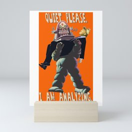 Quiet Please, I Am Analyzing - Forbidden Planet Robby the Robot - Donald Trump Mashup - Neckahneck Mini Art Print