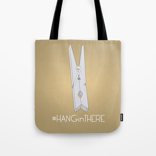 HANGinTHERE Tote Bag