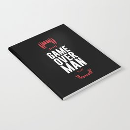 Game Over Man Notebook