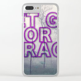 Let Go or Be Dragged Clear iPhone Case