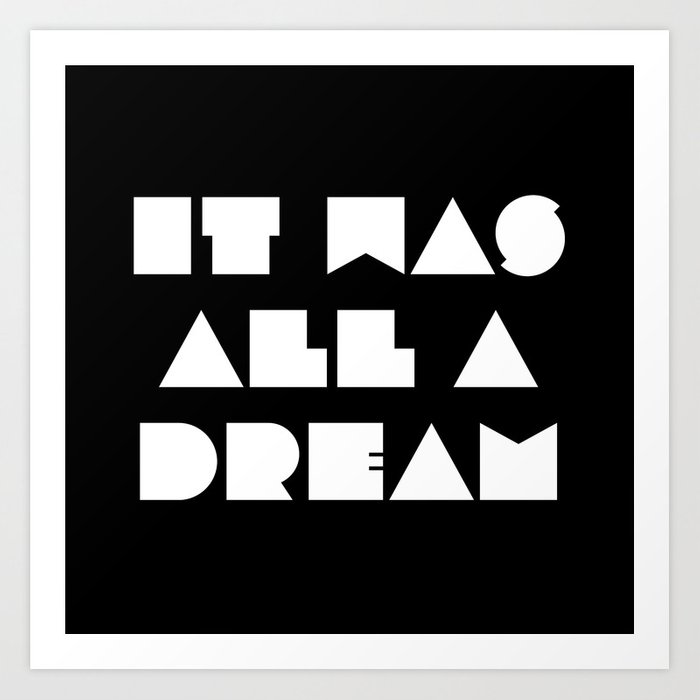 It was all a dream Kunstdrucke