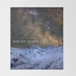 Never stop exploring mountains, space..... Throw Blanket