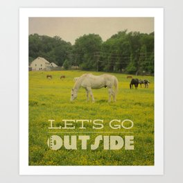 Let's Go Outside Art Print