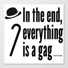 In the end, everything is a gag Canvas Print
