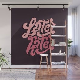 Later Hater Wall Mural