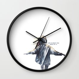 Life is what you make of it Wall Clock