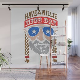 HAVE A WILLIE NELSON NICE DAY Wall Mural