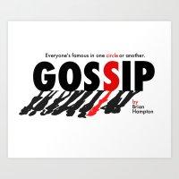 gossip girl Art Prints featuring Gossip by Brian Hampton