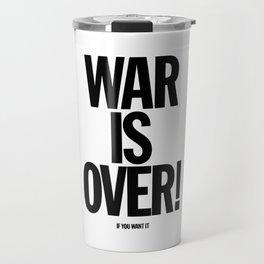 War Is Over - If You Want It -  John Lenon & Yoko Ono Poster Travel Mug