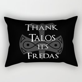 Thank Talos It's Fredas Rectangular Pillow