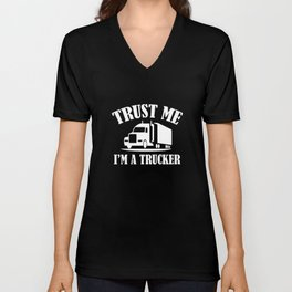 Trust Me I'm A Trucker Unisex V-Neck