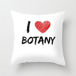 I Love Botany Throw Pillow