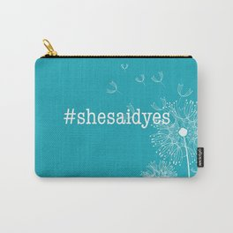 #shesaidyes Carry-All Pouch