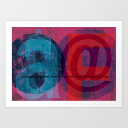 there's always  some... Art Print