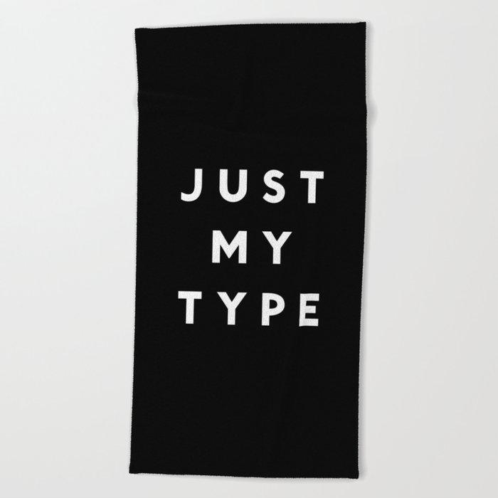 Just My Type Beach Towel