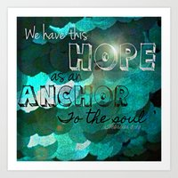 bible verse Art Prints featuring Anchors- Bible Verse by Mermaid94