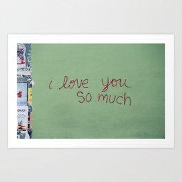 I love you so much Art Print