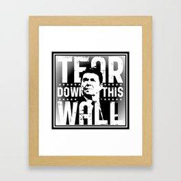 Ronald Regan : Tear Down This Wall Framed Art Print