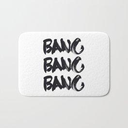 Bang Bang Bang! Bath Mat