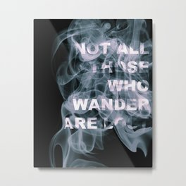 Smoke Quote Metal Print