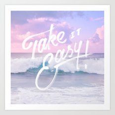 Take it easy! Art Print